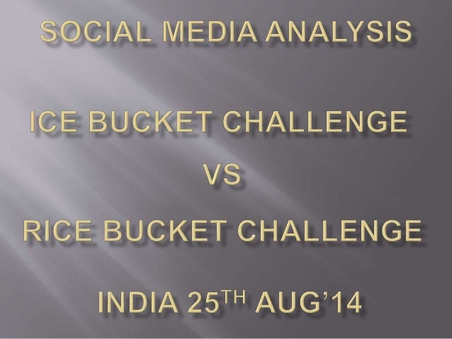 The Ice Bucket Challenge, sometimes called the ALS  Ice Bucket Challenge, is an activity involving  dumping a bucket of ic...