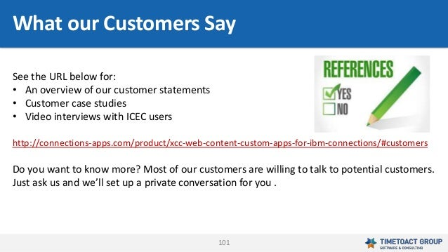 101 What our Customers Say See the URL below for: • An overview of our customer statements • Customer case studies • Video...