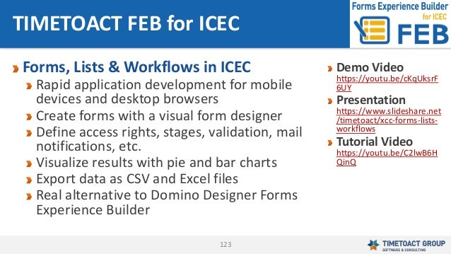123 Forms, Lists & Workflows in ICEC Rapid application development for mobile devices and desktop browsers Create forms wi...