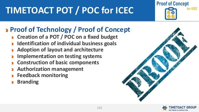 135 TIMETOACT POT / POC for ICEC Proof of Technology / Proof of Concept Creation of a POT / POC on a fixed budget Identifi...