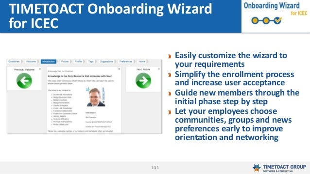 141 TIMETOACT Onboarding Wizard for ICEC Easily customize the wizard to your requirements Simplify the enrollment process ...