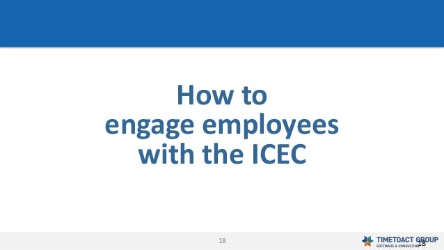 18 How to engage employees with the ICEC 18