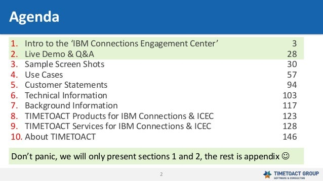 2 1. Intro to the 'IBM Connections Engagement Center' 3 2. Live Demo & Q&A 28 3. Sample Screen Shots 30 4. Use Cases 57 5....