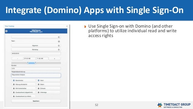 5252 Use Single Sign-on with Domino (and other platforms) to utilize individual read and write access rights Integrate (Do...