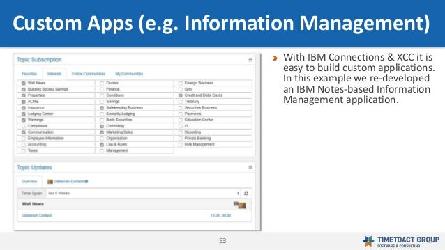 5353 53 With IBM Connections & XCC it is easy to build custom applications. In this example we re-developed an IBM Notes-b...