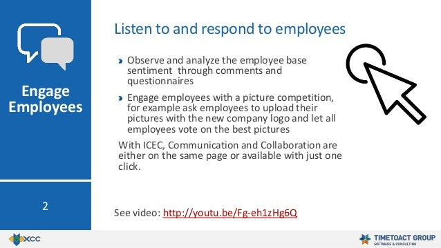 Observe and analyze the employee base sentiment through comments and questionnaires Engage employees with a picture compet...