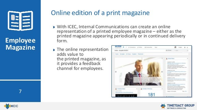 With ICEC, Internal Communications can create an online representation of a printed employee magazine – either as the prin...
