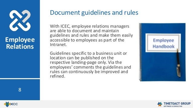 With ICEC, employee relations managers are able to document and maintain guidelines and rules and make them easily accessi...