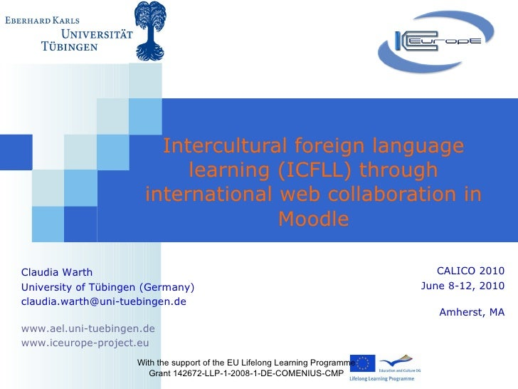Intercultural foreign language learning (ICFLL) through international web collaboration in  Moodle With the support of the...
