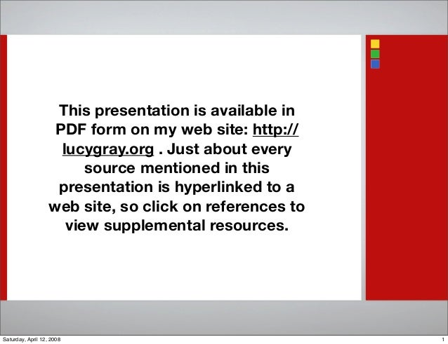 This presentation is available in PDF form on my web site: http:// lucygray.org . Just about every source mentioned in thi...