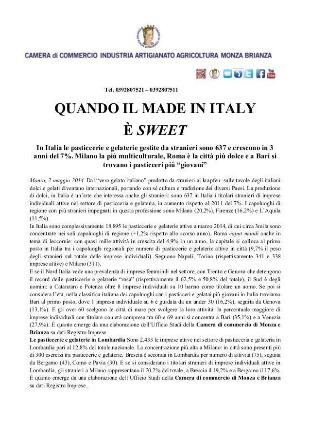 Tel. 0392807521 – 0392807511 QUANDO IL MADE IN ITALY È SWEET In Italia le pasticcerie e gelaterie gestite da stranieri son...