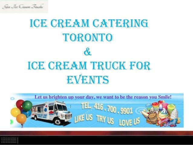 Ice cream caterIng toronto & Ice cream truck for events