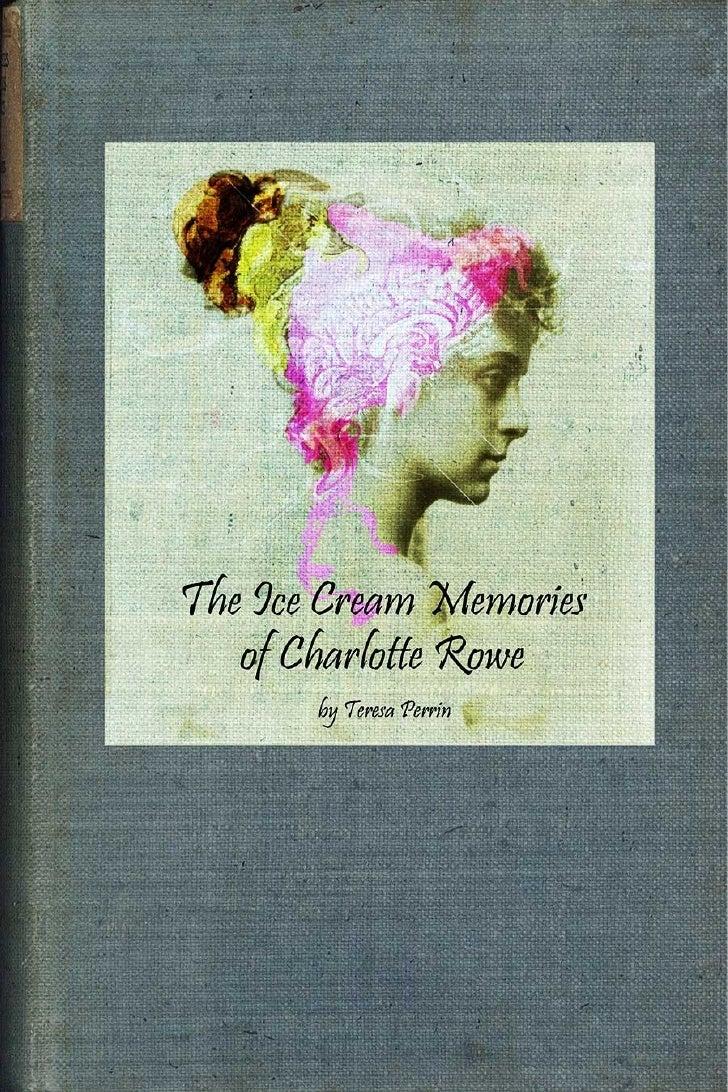 Teresa Perrin            The Ice Cream Memories          of    Charlotte Rowe