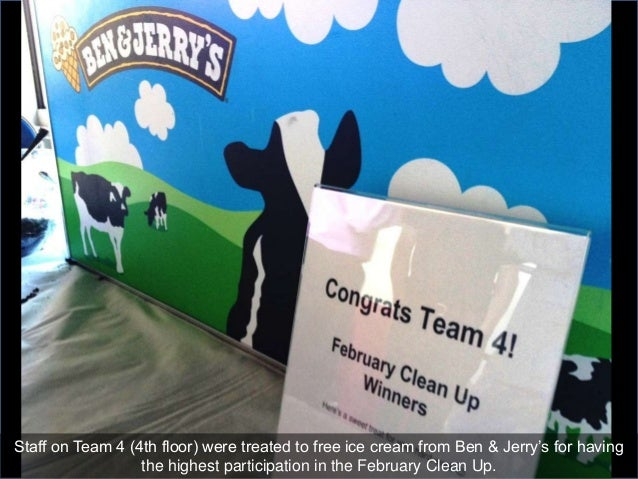 Staff on Team 4 (4th floor) were treated to free ice cream from Ben & Jerry's for having                  the highest part...