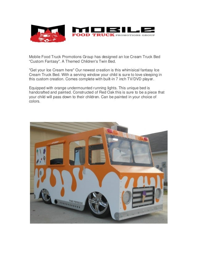"Mobile Food Truck Promotions Group has designed an Ice Cream Truck Bed""Custom Fantasy"". A Themed Childrens Twin Bed.""Get y..."