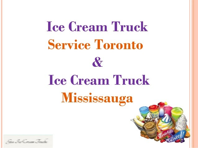 Ice Cream Truck Service Toronto & Ice Cream Truck Mississauga