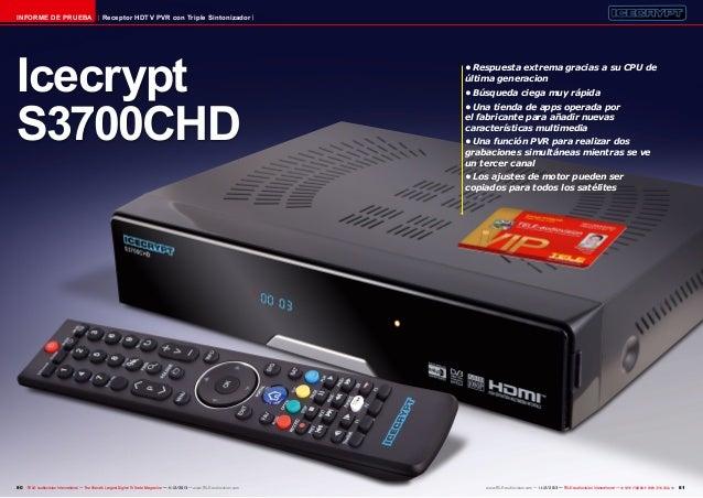INFORME DE PRUEBA  Receptor HDTV PVR con Triple Sintonizador  Icecrypt S3700CHD  •Respuesta extrema gracias a su CPU de ú...