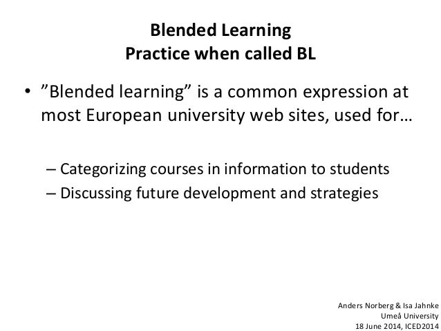 """Blended Learning Practice when called BL • """"Blended learning"""" is a common expression at most European university web sites..."""