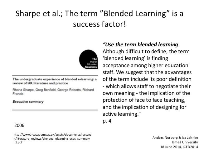 """Sharpe et al.; The term """"Blended Learning"""" is a success factor! 2006 """"Use the term blended learning. Although difficult to..."""