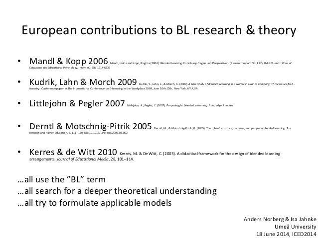 European contributions to BL research & theory • Mandl & Kopp 2006 Mandl, Heinz and Kopp, Birgitta (2006): Blended Learnin...