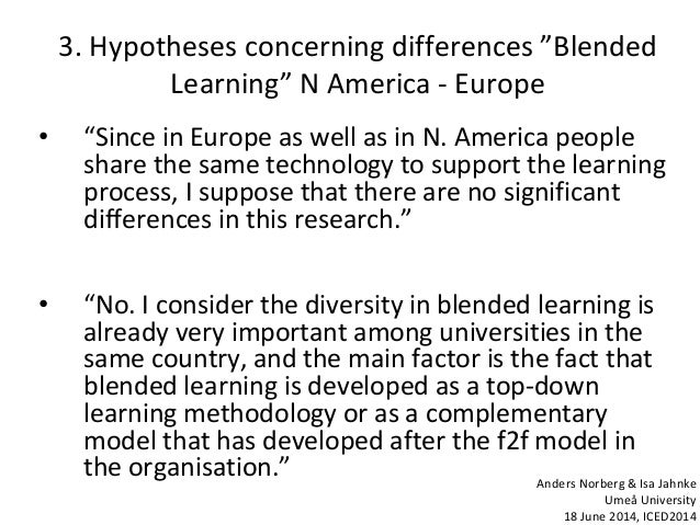 """3. Hypotheses concerning differences """"Blended Learning"""" N America - Europe • """"Since in Europe as well as in N. America peo..."""