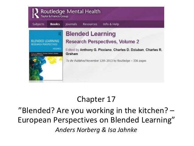 """Chapter 17 """"Blended? Are you working in the kitchen? – European Perspectives on Blended Learning"""" Anders Norberg & Isa Jah..."""