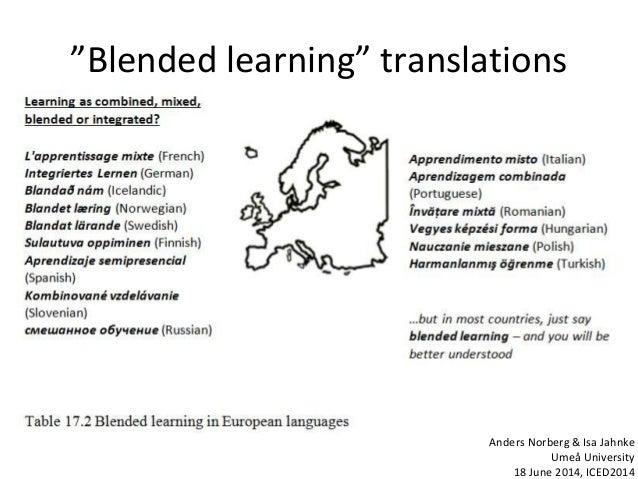 """Blended learning"" translations Anders Norberg & Isa Jahnke Umeå University 18 June 2014, ICED2014"