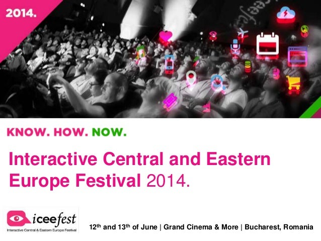 Interactive Central and Eastern Europe Festival 2014. 12th and 13th of June | Grand Cinema & More | Bucharest, Romania