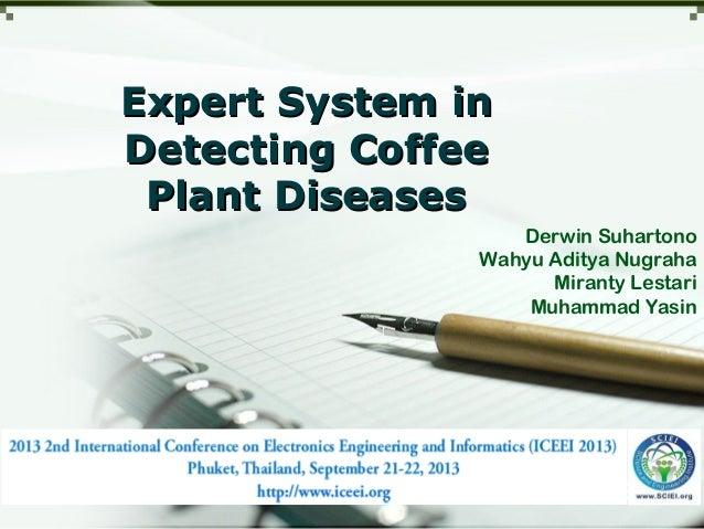 LOGO Derwin Suhartono Wahyu Aditya Nugraha Miranty Lestari Muhammad Yasin Expert System inExpert System in Detecting Coffe...