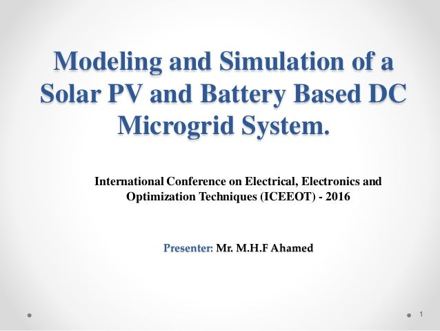 Modeling and Simulation of a Solar PV and Battery Based DC Microgrid System. International Conference on Electrical, Elect...