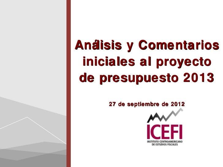 Análisis y Comentarios iniciales al proyectode presupuesto 2013     27 de septiembre de 2012
