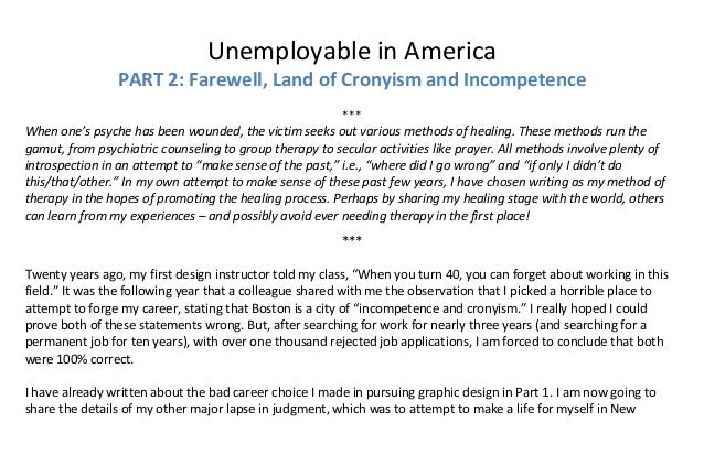 Unemployable in America  PART 2: Farewell, Land of Cronyism and Incompetence    ***  When one's psyche has been wounded, t...
