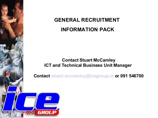 GENERAL RECRUITMENT            INFORMATION PACK            Contact Stuart McCamley    ICT and Technical Business Unit Mana...
