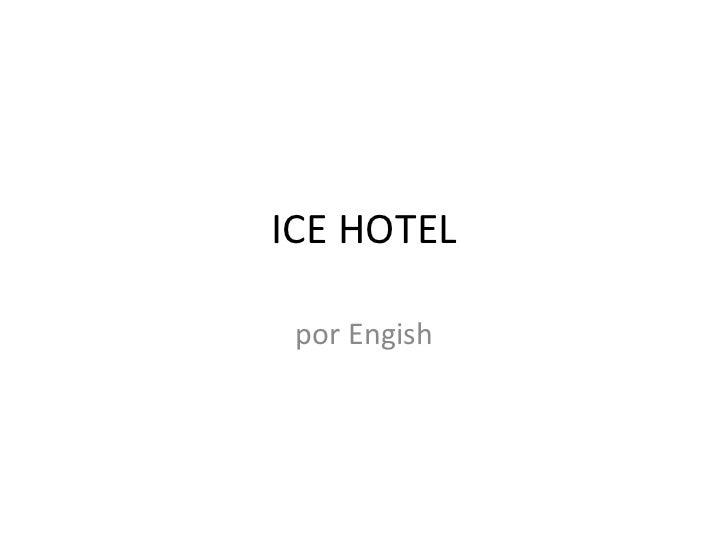 ICE HOTEL por Engish