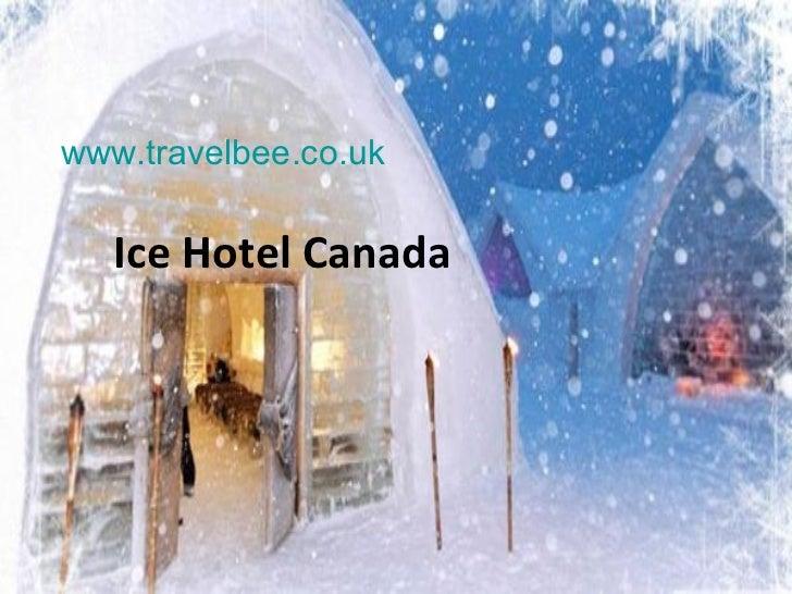 www.travelbee.co.uk   Ice Hotel Canada