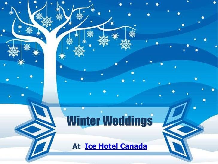 Winter WeddingsAt Ice Hotel Canada