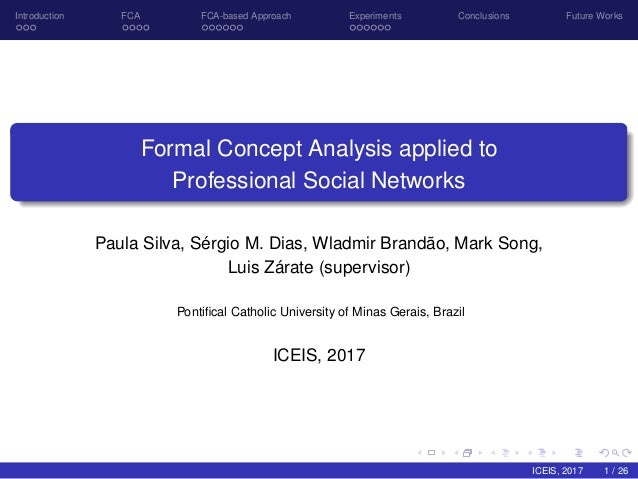 Introduction FCA FCA-based Approach Experiments Conclusions Future Works Formal Concept Analysis applied to Professional S...