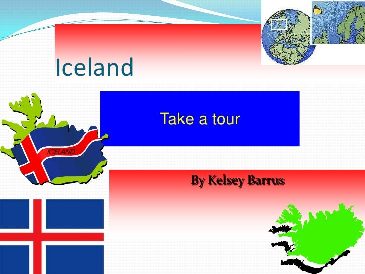 Iceland           Take a tour                 By Kelsey Barrus