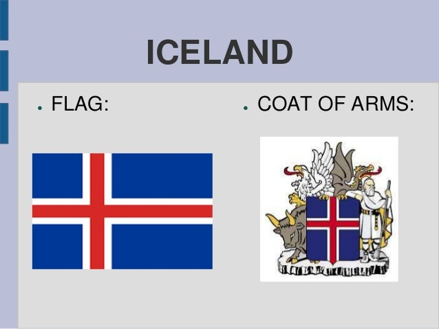 ICELAND ● FLAG: ● COAT OF ARMS: