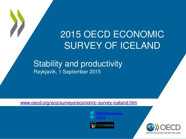 www.oecd.org/eco/surveys/economic-survey-iceland.htm OECD OECD Economics 2015 OECD ECONOMIC SURVEY OF ICELAND Stability an...