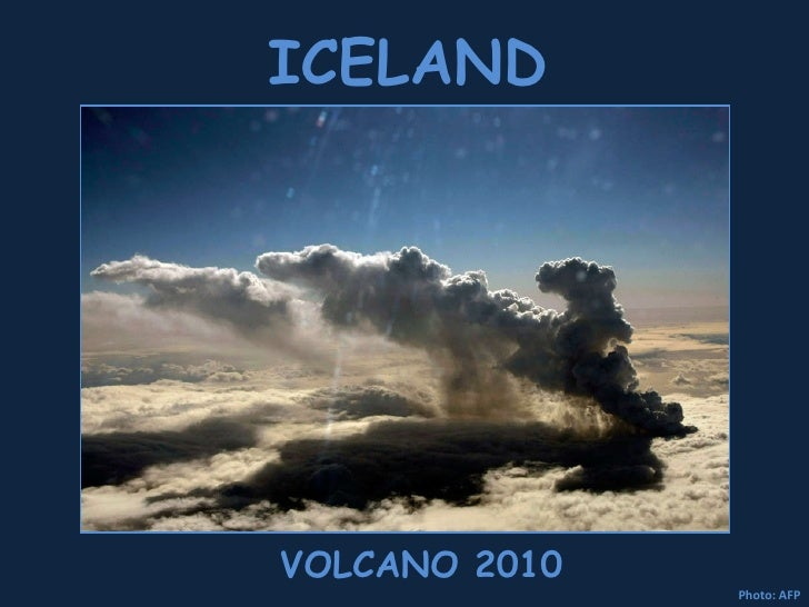 VOLCANO 2010 Photo: AFP ICELAND