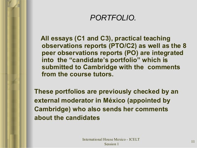 International House Mexico - ICELT Session 1 11 PORTFOLIO. All essays (C1 and C3), practical teaching observations reports...