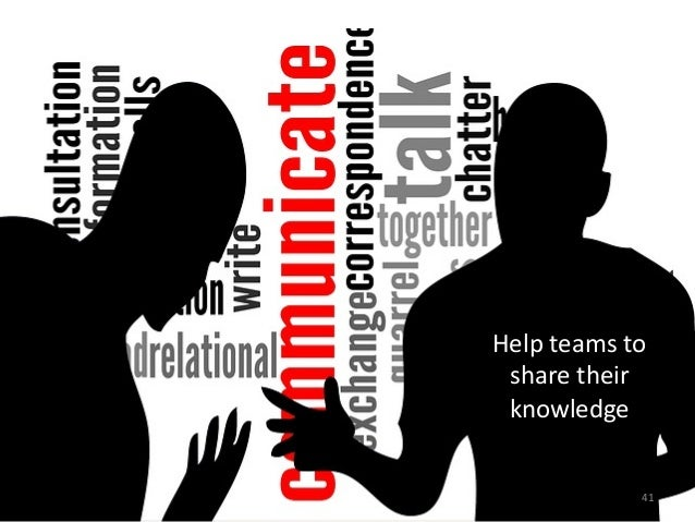 Help teams to  share their knowledge  41