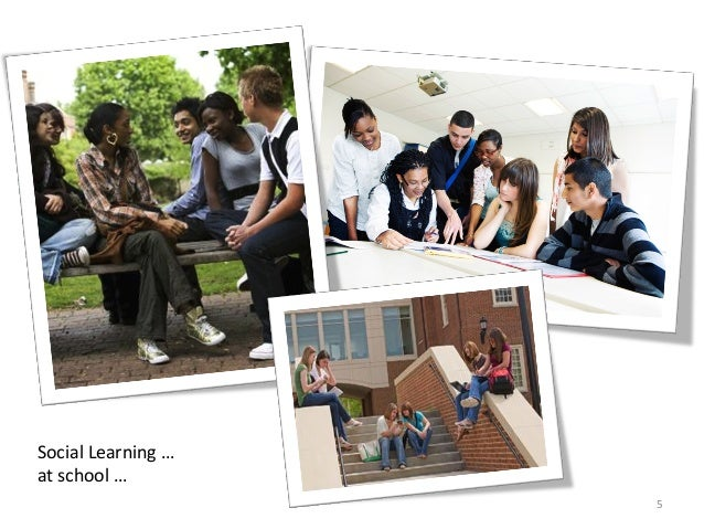 Social Learning …  at school … 5