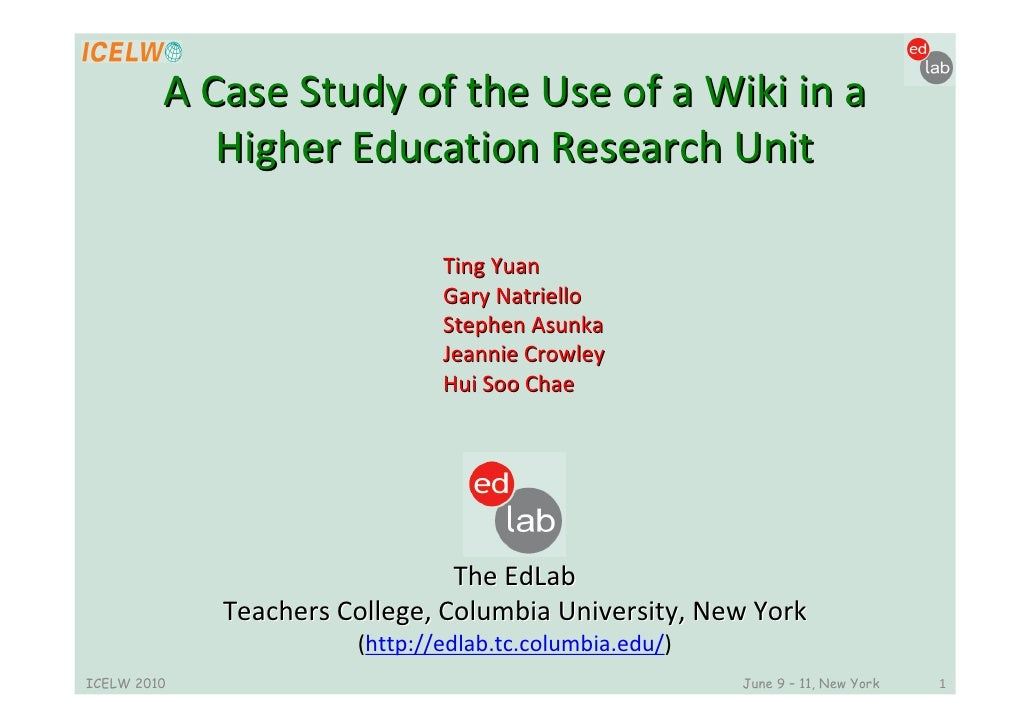 A Case Study of the Use of a Wiki in a             Higher Education Research Unit                                 Ting Yua...
