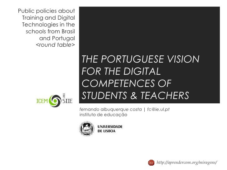Public policies about Training and Digital Technologies in the schools from Brasil and Portugal<round table><br />THE PORT...