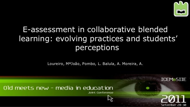 E-assessment in collaborative blendedlearning: evolving practices and students'               perceptions          Loureir...