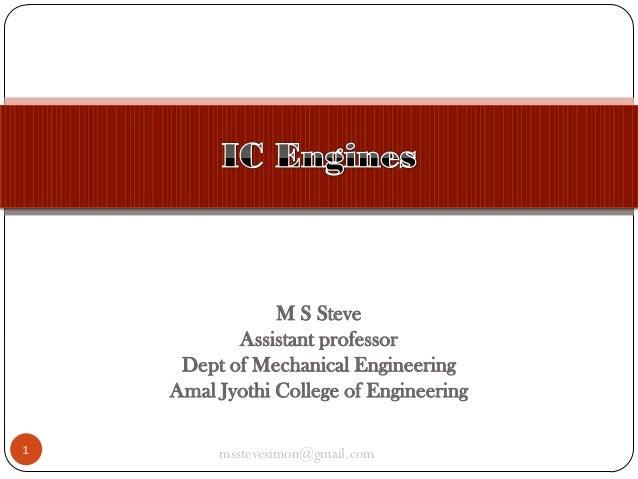 M S Steve Assistant professor Dept of Mechanical Engineering Amal Jyothi College of Engineering 1  msstevesimon@gmail.com