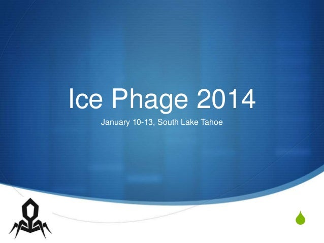 S Ice Phage 2014 January 10-13, South Lake Tahoe