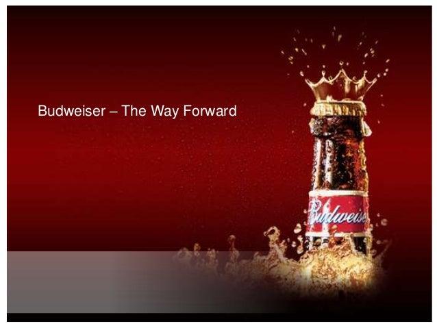 Budweiser – The Way Forward